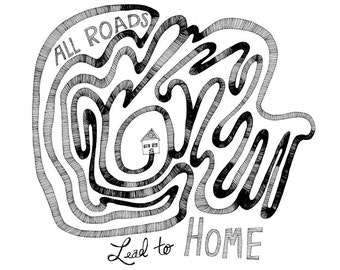 All Roads Lead to Home 8x10 Fine Art Print of Typography Quote