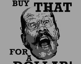 I'll Buy That For a Dollar Mens T Shirt