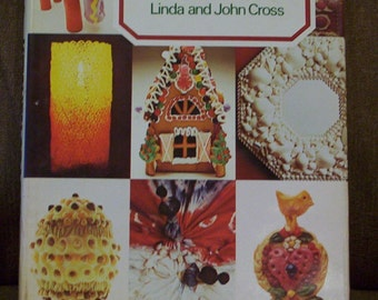 Vintage-Kitchen Crafts craft book 1974 what you can make with flour,eggs,nuts,cans,etc Nice