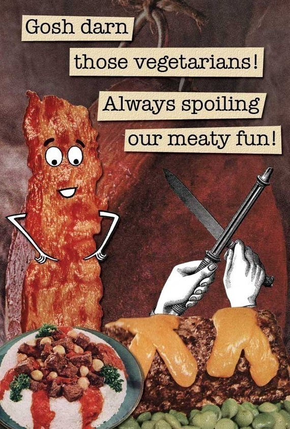 Gosh Darn Those Vegetarians - Magnet - Bacon - Meat - Humor - Gift - Stocking Stuffer