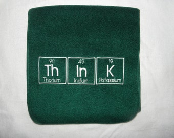 ThInK Scarf Chemistry Symbol Science Geek is COOL Fleece Embroidered MADE to Order
