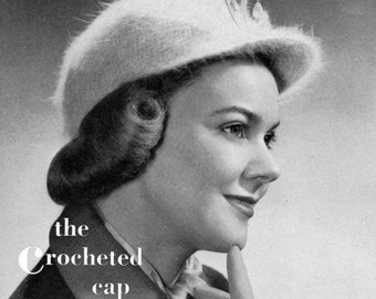 The Chrocheted Cap in Angora, Vintage Crochet Hat Pattern - circa 1940 - PDF eBook