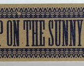 Keep on the Sunny Side Letterpress Poster