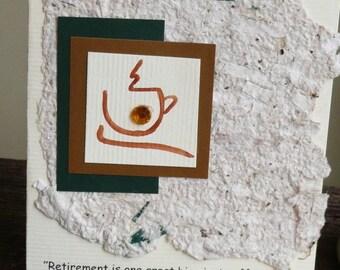 Retirement is one big Coffee Break Greeting Card