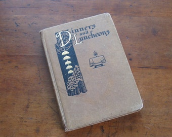 1907 Dinners and Luncheons Book by Paul Pierce Novel Suggestions for Social Occasions