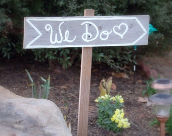 We Do Wedding Sign Directional arrow Sign Hand painted Signs Party Sign Road Signs Wedding Reception Sign Country Weddings