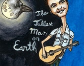 The Tallest Man On Earth - Print