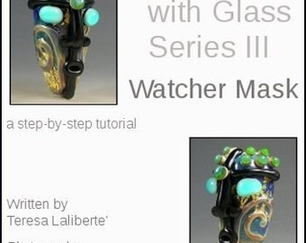 Lampwork Tutorial - Glass Art Sculpting Tutorial - Create a Mask Bead - An Introduction into Sculpting with Glass - LavenderCreek Glass