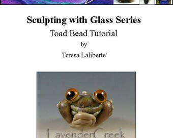 Lampwork Tutorial - Glass Art Sculpting Tutorial - Create a Toad Bead - An Introduction into Sculpting with Glass - LavenderCreek Glass