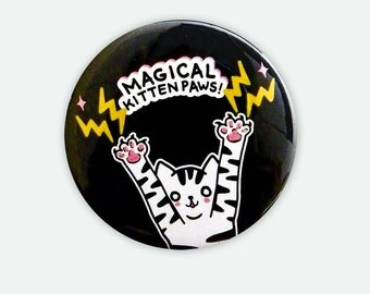"MAGICAL Kitten Paws CAT Pin Button - LARGE 2 1/4"" Button"