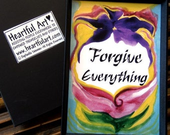 FORGIVE EVERYTHING Inspirational Quote Spiritual Yoga Zen Meditation Friendship Buddhist Wholeness Health Heartful Art by Raphaella Vaisseau