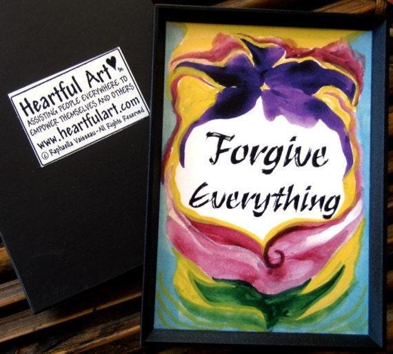FORGIVE EVERYTHING Inspirational Quote Spiritual Yoga Zen Meditation Friendship Buddhist Wholeness Health Heartful Art by Raphaella Vaisseau