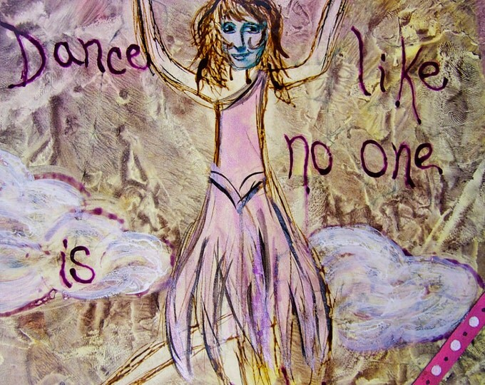 Original Mixed Media Matted 11 x 14 Collage, Dance Like No One is Watching