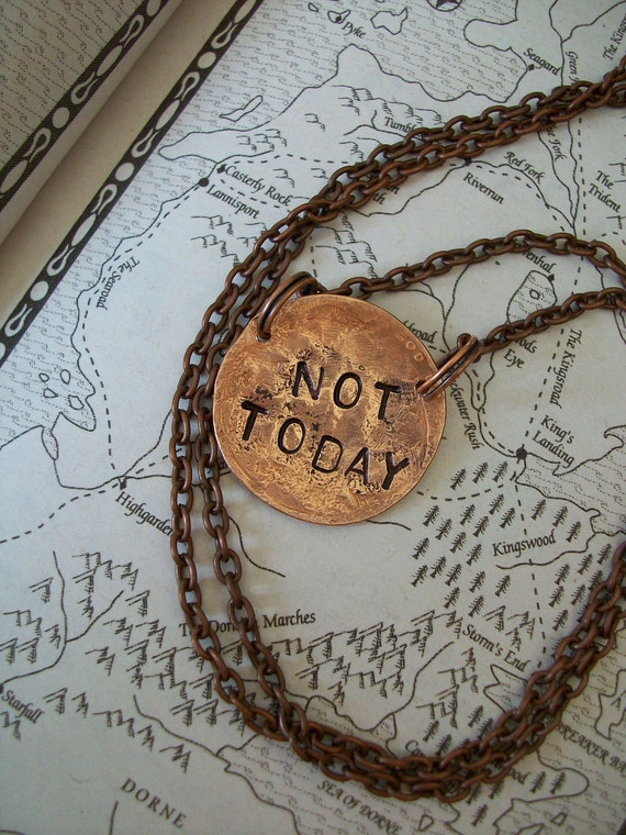Game of Thrones ~ NOT TODAY  Necklace or bracelet ~hand Hammered Copper penny ~  metal stamped