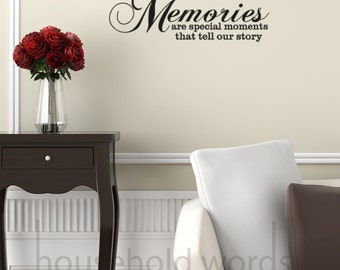 Living Room Wall Decor Vinyl Decal, Memory Wall Decal, Memories are special moments that tell our story, Vinyl wall Decal, Family Wall Decal