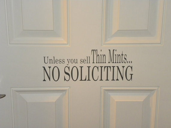 Unless you sell thin mints no soliciting vinyl by for Door quotes funny