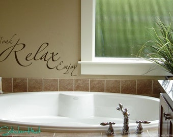 Soak Relax Enjoy Bathroom Sayings Quote Vinyl Lettering Wall Words Stickers Decals Bathroom or Spa Decor - Vinyl Lettering Decal 797