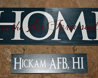 Home is where the Air Force (army, Navy, Coast Guard)sends us Sign Plus 7 small hanging signs