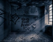 Killer Behind You, Writing on the wall inside old asylum, old building, spooky, Window Light, interior of abandoned asylum, Signed Print