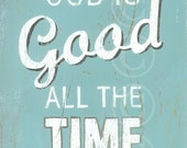 God Is Good All The Time - Aqua retro style word art print
