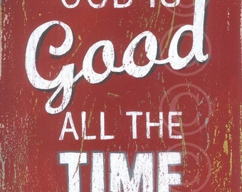 God Is Good All The Time - Red Retro Style Word Art