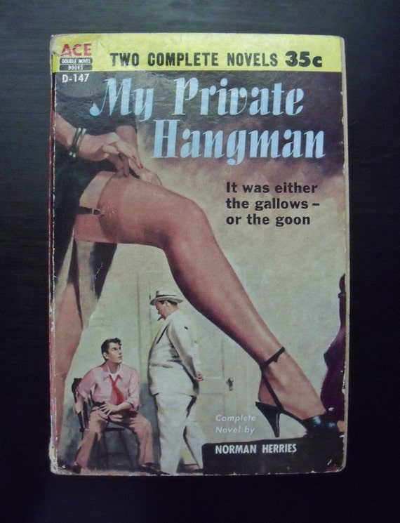 My Private Hangman and Prowl Cop - 2 pulp fiction novels in one book - 1956 - kitsch - great covers