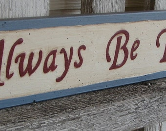 Always Be Thankful sign