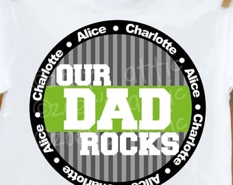 Dad shirt - our dad rocks personalized with multiple kiddo names t-shirt - perfect gift for Father's Day, birthday or holidays