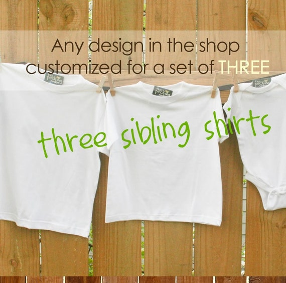 Matching sibling shirts - set of THREE shirts - you choose the design and customize everything