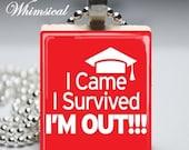 I Came I Survived I Am Out - seniors 2012 graduate - Scrabble Tile Pendant