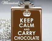 Keep Calm Carry Chocolate Necklace - Scrabble Tile Pendant Jewelry
