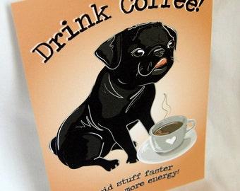 Coffee Black Pug - 5x7 Eco-friendly Print
