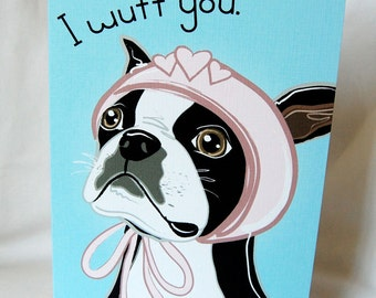 Boston Terrier Wuff You Greeting Card