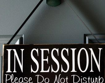 In Session Please Do Not Disturb  - Door or Office Door Hanger