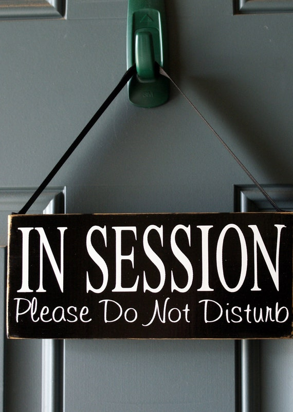 In Session Please Do Not Disturb  - Door or Office Door Hanger