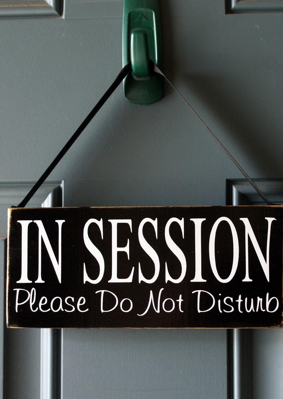 In Session Please Do Not Disturb Door Or Office Door