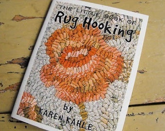 Lovely Rug Hooking Instructions By Karen Kahle//Little Book Of Rug Hooking//how