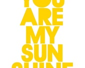 You Are My Sunshine - 8x10 inch Art Print on A4 in Sunny Yellow