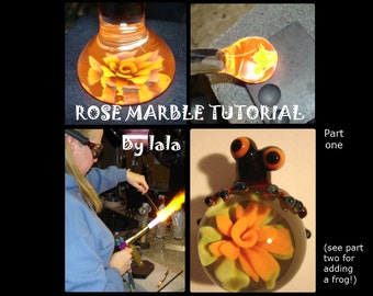 Rose Marble and Frog Tutorial by lalaland glass (2 Tutorial Special) Save 7 dollars!