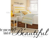 Be your own kind of beautiful / Girls bedroom decor / Mirror Decal / Inspirational Quote / Vinyl Lettering Wall Saying Quote