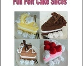 Felt Food Sewing Pattern - Fun Cake Slices - PDF Format
