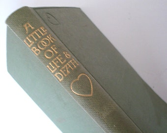 Vintage 1927 Hardcover - A Little Book Of Life & Death - Selected and Arranged by Elizabeth Waterhouse.