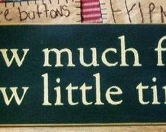 Sew much fabric sew little time primitive wood sign
