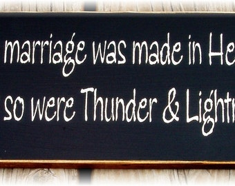 This marriage was made in heaven but so were thunder and lightning wood sign