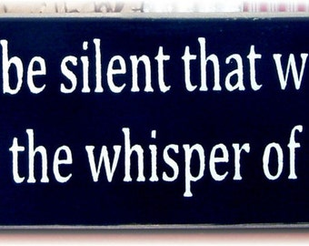 Let us be silent that we may hear the whisper of God primitive wood sign