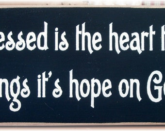 Blessed is the heart that hangs it's hope on God wood sign