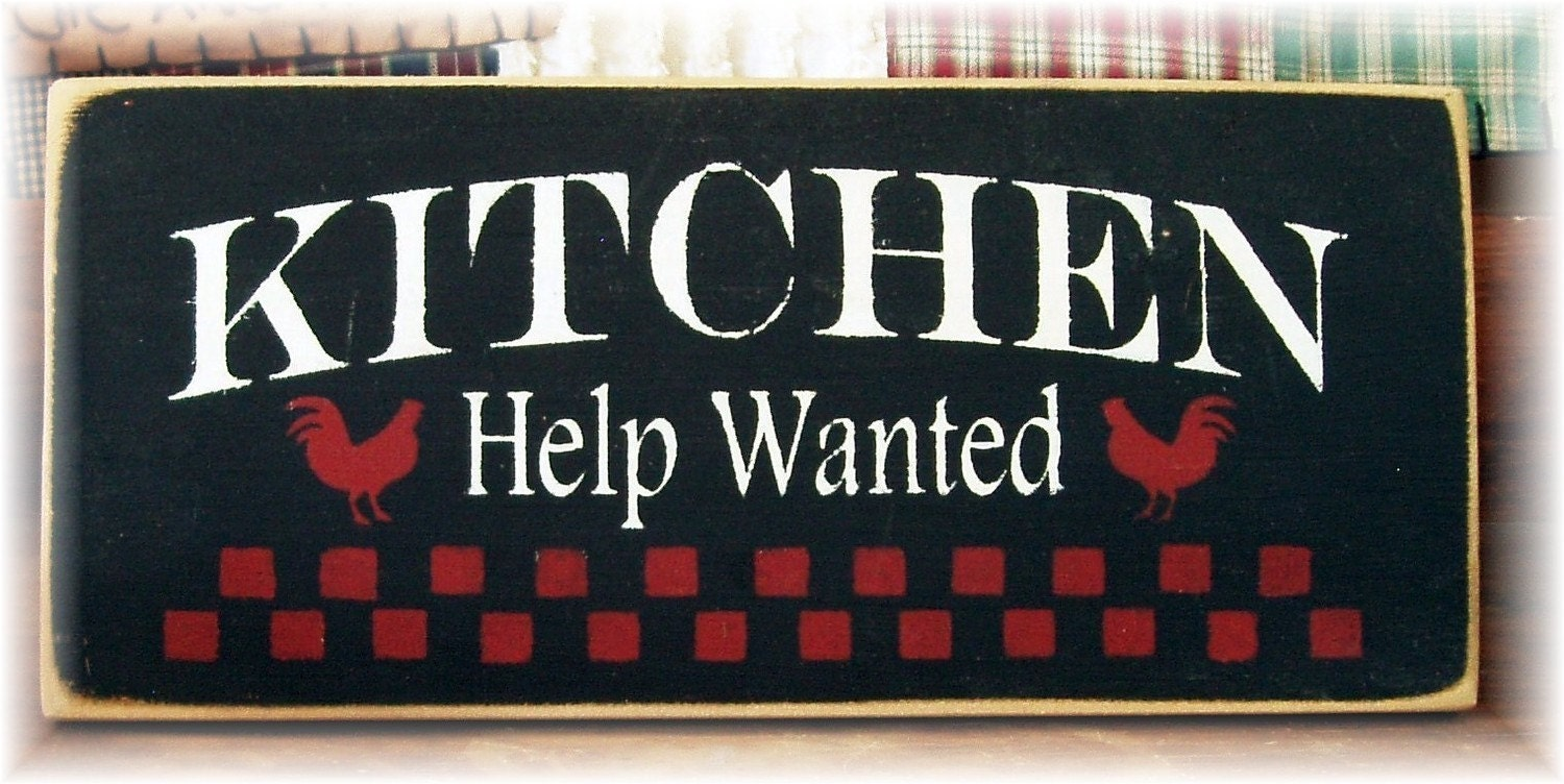Kitchen Help Wanted Primitive Wood Sign By Woodsignsbypatti