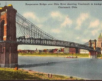 Cincinnati, Ohio c1940 Vintage Postcard - Roebling Suspension Bridge over Ohio River