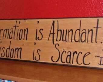 "Handmade Wall Art - Wooden Sign - A Druid Quote on Recycled Wood - ""Information is Abundant Wisdom is Scarce"" - Wise and Witty"
