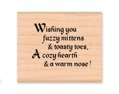 Christmas Rubber Stamps~Wishing you fuzzy mittens and toasty toes, A cozy hearth and a warm nose~Warm Winter Wishes (12-27)(55-01)(55-02)